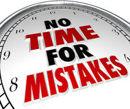No Time for Mistakes Clock Deadline Work Accuracy. No Time for Mistakes words on a clock face to illustrate the need to be 100% accurate Royalty Free Stock Photos