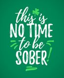 This Is No Time To Be Sober royalty free illustration
