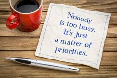 Nobody is too busy, it is a matter of priorities Royalty Free Stock Photo