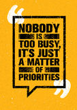 Nobody Is Too Busy, It`s Just A Matter Of Priorities. Inspiring Creative Motivation Quote. Vector Typography Banner Stock Photo