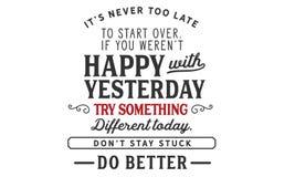 Nochmal von vorn anzufangen It's nie zu spät Wenn Sie weren't glücklich mit gestern stock abbildung