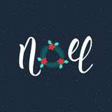 Noel handwriting modern inscription. Lettering Noel text with Christmas wreath. Holiday design, art print for posters, greeting ca Royalty Free Stock Photos