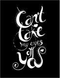 Non può prendere i miei occhi voi Manifesto disegnato a mano di tipografia Fotografia Stock Libera da Diritti