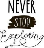 Non smetta mai di esplorare l'iscrizione di vettore Fotografia Stock