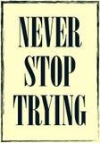 Non smetta mai di provare Citazione motivazionale Manifesto di tipografia di vettore illustrazione di stock