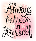 Всегда верьте в себе Стоковые Фото