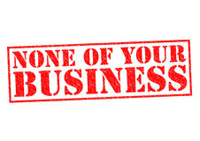 Free NONE OF YOUR BUSINESS Stock Photos - 88002303