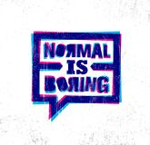 Normal Is Boring. Inspiring Creative Motivation Quote Poster Template. Vector Typography Banner Design Concept. On Grunge Texture Rough Background stock illustration