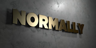 Normally - Gold sign mounted on glossy marble wall  - 3D rendered royalty free stock illustration Stock Image