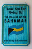 `Thank you for flying to the islands of the Bahamas` sign at the North Eleuthera Airport in the Bahamas
