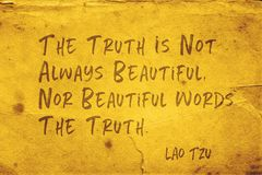Not always beautiful Lao Tzu. The truth is not always beautiful, nor beautiful words the truth - ancient Chinese philosopher Lao Tzu quote printed on grunge stock images