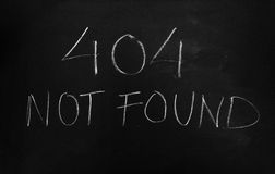 404 Not Found Error Message. Handwritten error message 404 Not Found on the blackboard Royalty Free Stock Photography