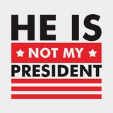 he is not my president  Stock Photo