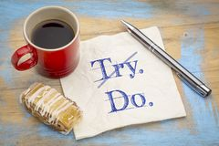 Not try. Do. Inspirational concept on napkin. Not try. Do. Inspirational concept on napkin with a cup of coffee stock photography