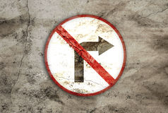 Not turn right rusty sign Royalty Free Stock Image