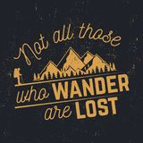 Not those who wander are lost. Mountains related typographic quote. Vector illustration. Concept for shirt or logo, print, stamp. Retro t shirt design Royalty Free Stock Photos