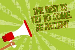 A nota da escrita que mostra o melhor é vir ainda Seja paciente Apresentar da foto do negócio não perde a luz da esperança vem ap ilustração do vetor