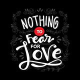 Nothing fear for love. Motivational quote royalty free illustration