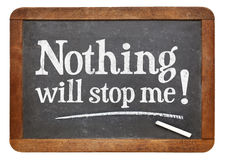 Nothing will stop me - blackboard sign Royalty Free Stock Images