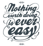 Nothing worth doing is ever easy vector illustration