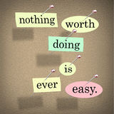 Nothing Worth Doing is Ever Easy Saying Quote Bulletin Board Stock Image