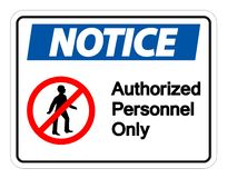 Symbol Notice Authorized Personnel Only Symbol Sign On white Background. Notice Authorized Personnel Only Symbol Sign On white Background royalty free illustration