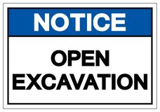 Notice Open Excavation Symbol Sign, Vector Illustration, Isolate On White Background Label. EPS10 stock illustration
