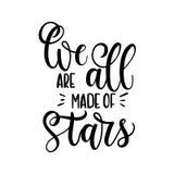 Nous sommes tous avons fait des étoiles Calligraphie tirée par la main de vecteur Motivat Images libres de droits
