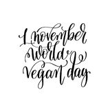 1 november world vegan day - hand lettering inscription. To healthy life holiday celebration for greeting card, poster and banner, calligraphy vector Stock Photo