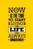 Now время начать жить жизнь вы всегда представляли цитату мотивировки Творческое оформление вектора воодушевленности иллюстрация вектора