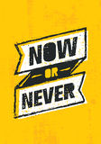 Now Or Never. Inspiring Creative Motivation Statement. Vector Typography Banner Design Concept On Grunge Wall Background Royalty Free Stock Photos