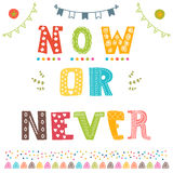 Now or never. Motivation phrase. Cute postcard Stock Photography