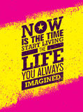 Now Is The Time To Start Living The Life You Always Imagined Motivation Quote. Creative Inspiration Vector Typography vector illustration