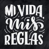Nowożytny literowanie hiszpański - mi vida mis reglas mój życie, mój reguły, wielki projekt dla żadny zamierzają Kartka z pozdrow ilustracja wektor