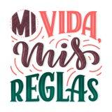 Nowożytny literowanie hiszpański - mi vida mis reglas, wielki projekt dla żadny zamierzają Kartka z pozdrowieniami projekta szabl ilustracja wektor