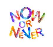 Nu eller aldrig Vektorinskrift Royaltyfria Foton
