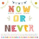 Nu of nooit Motivatieuitdrukking Leuke Prentbriefkaar Stock Fotografie