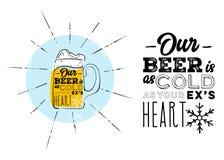 Nuestra cerveza es tan fría como su ex corazón del ` s Humor del márketing, broma sobre la cerveza fría Imagen de archivo