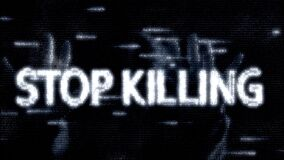 Number animation, in matrix style, with inscription, slogan of white letters. Stop killing. black digital background