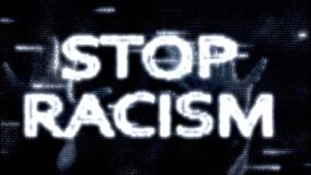 Number animation, in matrix style, with inscription, slogan of white letters. Stop Racism. black digital background with