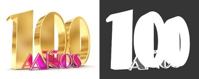 Number one hundred years 100 years celebration design. Anniversary golden number template elements for your birthday party. Tran. Slated from Spanish - Years. 3D Royalty Free Stock Photos