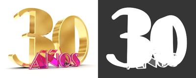 Number thirty years 30 years celebration design. Anniversary golden number template elements for your birthday party. Translated. From Spanish - Years. 3D Royalty Free Stock Images