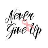 Nunca dê acima citações inspiradas sobre a conscientização do câncer da mama Imagem de Stock