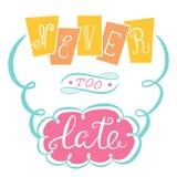 Nunca demasiado tarde El cartel con una frase de motivación Foto de archivo libre de regalías