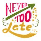 Nunca demasiado tarde El cartel con una frase de motivación Fotos de archivo libres de regalías