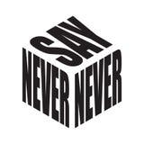 Nunca diga Camiseta simple del lema del texto Vector gr?fico de las frases para el cartel, la etiqueta engomada, la impresi?n de  libre illustration