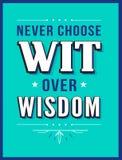 Nunca escolha a sagacidade sobre a sabedoria Fotografia de Stock Royalty Free