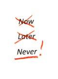 Nunca não agora e mais tarde Foto de Stock