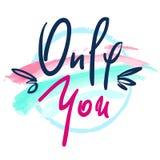 Nur Sie - einfache Liebesphrase Hand gezeichnete schöne Beschriftung auf Aquarellhintergrund Vervollkommnen Sie für Valentine Day Lizenzfreie Stockfotos