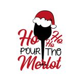 Ho ho ho pour the merlot - funny Christmas text, with glass silhouette.